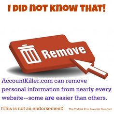Remove your personal informaton from sites you no longer visit or trust.