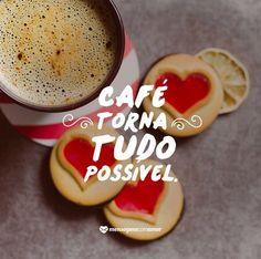 Café torna tudo possível. #mensagenscomamor #café #possibilidades #frases #bomdia