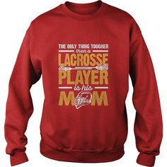 The Only Thing Tougher Than A #Lacrosse Player Mom TShirt, Order HERE ==> https://www.sunfrog.com/LifeStyle/124806512-712218745.html?89703, Please tag & share with your friends who would love it, #superbowl #christmasgifts #birthdaygifts