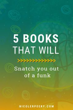 5 Books That Will Snatch You Out of a Funk Go It Alone, Motivational Books, Parenting Books, Product Ideas, Self Help, Online Courses, Mindset, Entrepreneur, Reading