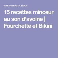 15 recettes minceur au son d'avoine | Fourchette et Bikini