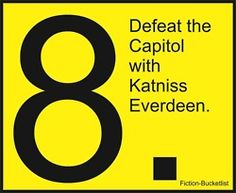 Fiction Bucket List- Defeat the Capitol with Katniss Everdeen