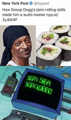 Technology - New York Post How Snoop Dogg's joint-rolling skills made him a sushi master nyp. Stupid Funny Memes, Funny Relatable Memes, Funny Stuff, Funniest Memes, 9gag Funny, Stupid Stuff, Random Stuff, Memes Humor, Tf2 Memes