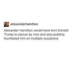 Where are my modern day Alexander Hamiltons at??