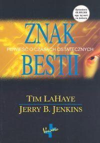 Tim LaHaye: Znak bestii - http://lubimyczytac.pl/ksiazka/28814/znak-bestii