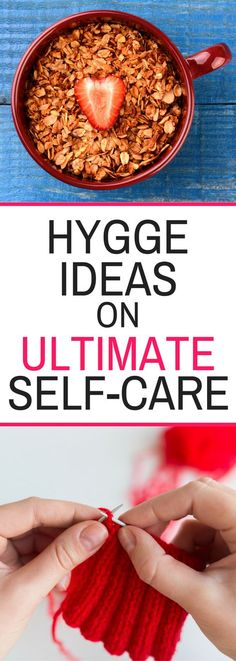Hygge Ideas on Ultimate Self-Care - I loved this article! Great ideas.