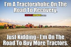 Guilty as charged! Don Sanderson - Preston, ID Farmall Tractors, John Deere Tractors, Farming Quotes, Summer Beach Quotes, Farm Humor, Crush Quotes, Quotes Quotes, Cowboy Quotes, Agriculture Tractor