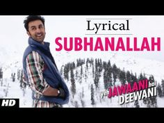 SUBHANALLAH (FULL SONG) WITH LYRICS YEH JAWAANI HAI DEEWANI | RANBIR KAPOOR, DEEPIKA PADUKONE - YouTube