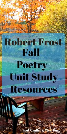 Robert Frost Fall Poetry Unit Study Resources. Plus Free Printable poems and discussion questions.