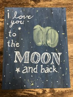 "Painting for Father's Day - I love you to the moon and back with butt print for the ""moon"""