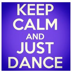 Pinterest is for good ideas so keep calm and just dance the reason I like dance  is cuz my dance studio is the best in the world every one dance at CR dance studio!!!!!!!! Kelsey & Carol u r the best love u sooooooo much!!!!!!!!!!!