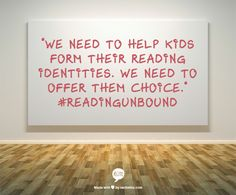 Reading Unbound: Why Kids Need to Read What They Want—and Why We Should Let Them by Jeff Wilhelm and Michael Smith.