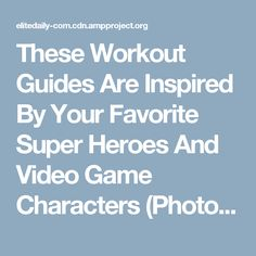 57331a200a8 These Workout Guides Are Inspired By Your Favorite Super Heroes And Video  Game Characters (Photos