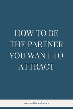 How to Be the Partner You Want to Attract | Nadia J Charles | Clinical Hypnotherapist & Life Coach