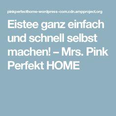 Eistee ganz einfach und schnell selbst machen! – Mrs. Pink Perfekt HOME