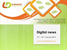 Latest digital news 20th to 27th jan 2014