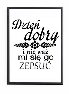 Found images for query posters with quotes in Polish - Powiedzenia - Humor Words Quotes, Me Quotes, Sayings, Motto, Polish Language, Humor, Love Life, Hand Lettering, Quotations