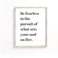 Be fearless print Fearless Quote Fearless Art Keep Going Fearless Quotes, Online Printing Companies, Printable Planner, Printables, Affordable Wall Art, Soul On Fire, Empowerment Quotes, Inner Strength, Keep Going