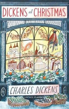 Dickens At Christmas by Charles Dickens