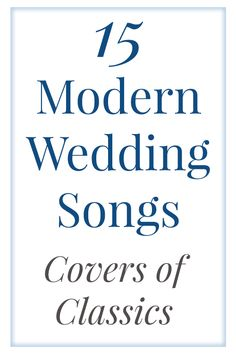 Modern wedding songs are actually covers of the classics! Check out our favorites!