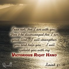 Shareable ImgesFear not for I am with you. Isaiah 41:10   #bible #verse #quote #verseoftheday #Christian #Jesus #victory #blessing #truth #faith