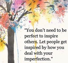 How true this can be!! With all the perfect post on IG let's remember our imperfections make us who we are.