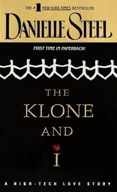 The Klone and I by Danielle Steel, http://www.amazon.com/dp/0440225698/ref=cm_sw_r_pi_dp_Qowjqb0FHEA3W