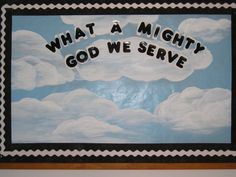 church bulletin board-What a Mighty God We Werve