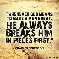 How God makes a great man!