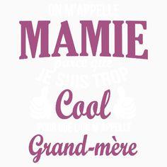 On M'appelle Mamie Parce Que Je Suis Trop Cool