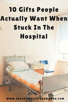 Do you know what gifts to give a sick friend? Learn 10 gifts people actually want when stuck in the hospital for a period of time.