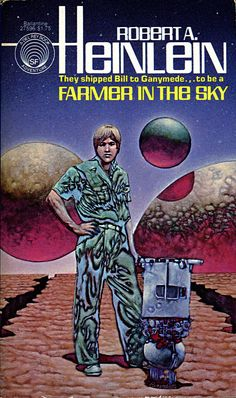 Farmer in the Sky by Robert A. Heinlein book covers - Farmer in the Sky (1951) - Andscifi