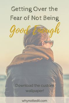 The ultimate writerly fear is the fear of not being good enough. Whether it applies to you as a writer or to your story, it's something we all struggle with. Click through to read more!