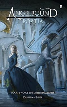 Portia  Christina Bauer  (Angelbound Offspring #2)  Published by: Ink Monster LLC Publication date: October 27th 2015 Genres: Fantasy, Romance, Young Adult