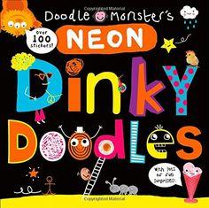 Neon Dinky Doodles (Doodle Monster's Dinky Doodles): Roger Priddy: 9780312516666: Amazon.com: Books