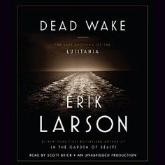 "Dead Wake - An Amazon Best Book of the Month for March 2015: On May 1st, 1915 the Lusitania set sail on its final voyage.  Focusing on the politics of WWI, on nautical craftsmanship and strategy, and on key players in the eventual attack and sinking of the ""fast, comfortable, and beloved"" Lusitania, Larson once again illustrates his gift for seducing us with history and giving it a human face."