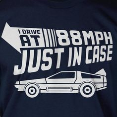 Funny Future TShirt  I Drive 88MPH Geek Car Time by IceCreamTees, $14.99