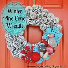 http://neverendingdecorating.blogspot.com/2014/01/winter-wreath-made-with-pine-cones.html