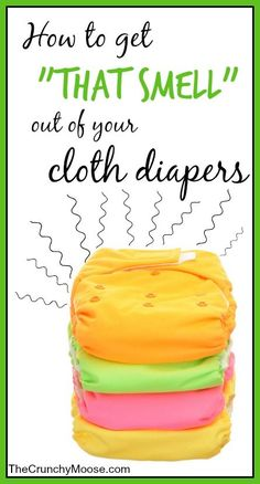 """How to Get """"That Smell"""" Out of Your Cloth Diapers - thecrunchymoose.com"""