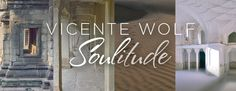 Vicente Wolf's Soulitudes Collection