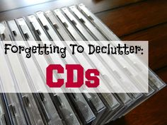 Organizing Life with Less: Forgetting to Declutter: CDs