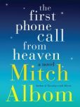 The First Phone Call from Heaven tells the story of a small town on Lake Michigan that gets worldwide attention when its citizens start receiving phone calls from the afterlife.