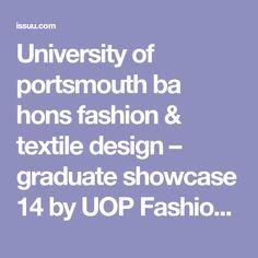 University of portsmouth ba hons fashion & textile design – graduate showcase 14 by UOP Fashion & Textiles - issuu