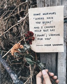 home murmurs 'where have you been?' and i can't help but say 'away; looking for you' 🥀✨ // poetry at unexpected places pt. Pretty Words, Beautiful Words, Cool Words, Wise Words, Citation Photo Insta, Noor Unnahar, Poetry Quotes, Word Porn, Quotes To Live By