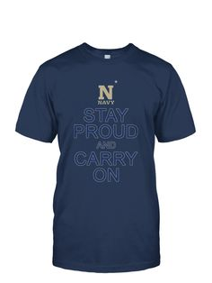"Cotton t-shirt with ""Stay Proud and Carry On"" emblazoned on the front. The perfect gift for the Navy veteran in your life."