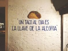 trvpd:  one taco a day is the key to happiness #spanishlessonhumor