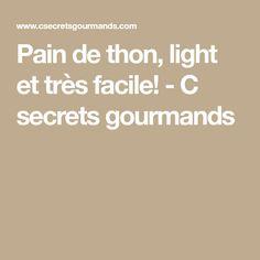 Pain de thon, light et très facile! - C secrets gourmands
