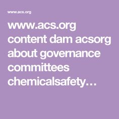 www.acs.org content dam acsorg about governance committees chemicalsafety…