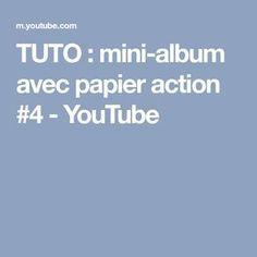 TUTO : mini-album avec papier action #4 - YouTube