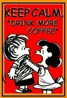 Mantén la calm, *toma más café* ~ Keep calm, *drink more coffee*